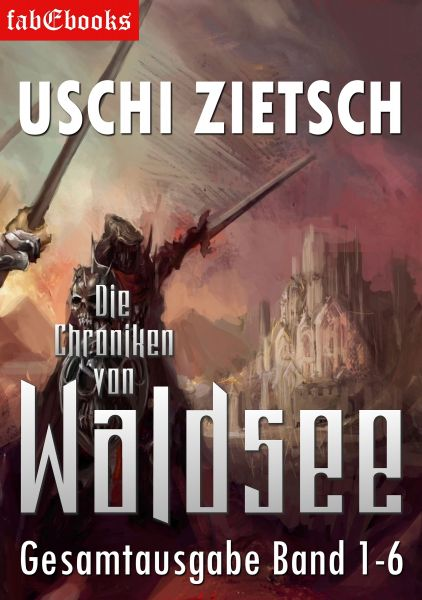 Die Chroniken von Waldsee Band 1-6: 2628 Seiten