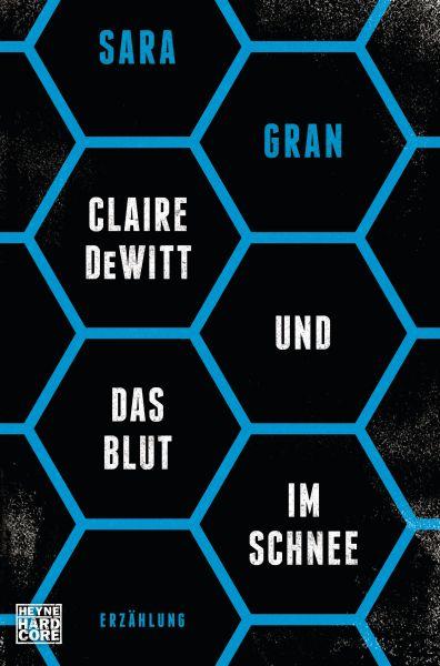 Claire DeWitt & Das Blut im Schnee