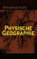 Physische Geographie (Vollständige Ausgabe)