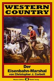 WESTERN COUNTRY 09: Der Eisenbahn-Marshal