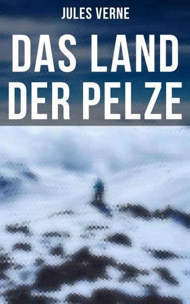 Das Land der Pelze (Komplette Ausgabe)