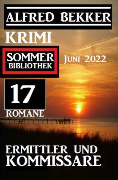 Ermittler und Killer: Krimi Sommer Bibliothek 16 Romane
