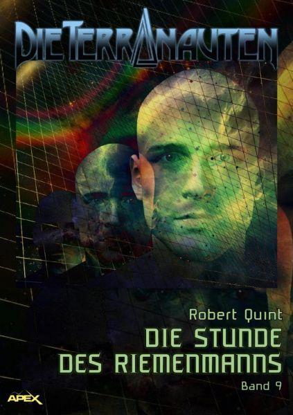 DIE TERRANAUTEN, Band 9: DIE STUNDE DES RIEMENMANNS