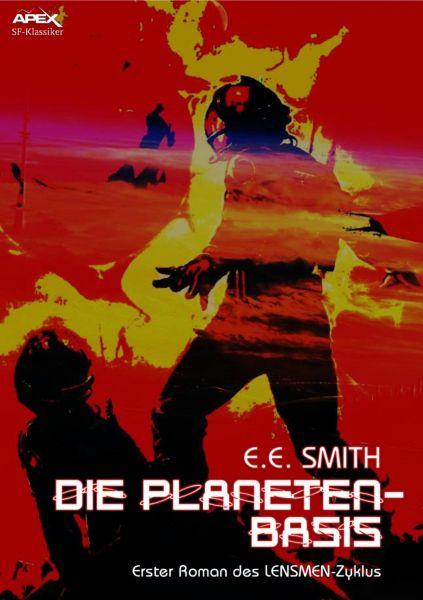 DIE PLANETEN-BASIS - Erster Roman des LENSMEN-Zyklus
