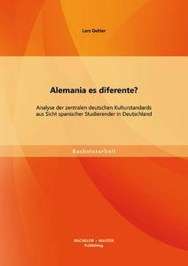 Alemania es diferente? Analyse der zentralen deutschen Kulturstandards aus Sicht spanischer Studiere