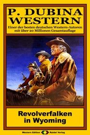 P. Dubina Western 51: Revolverfalken in Wyoming