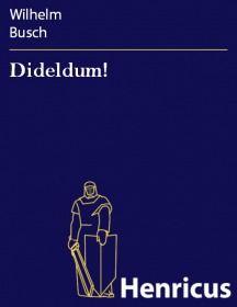 Dideldum!