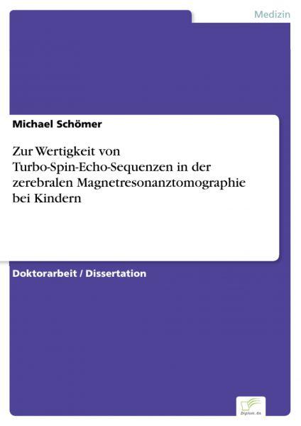 Zur Wertigkeit von Turbo-Spin-Echo-Sequenzen in der zerebralen Magnetresonanztomographie bei Kindern