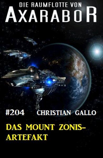 Das Mount Zonis-Artefakt: Die Raumflotte von Axarabor - Band 204