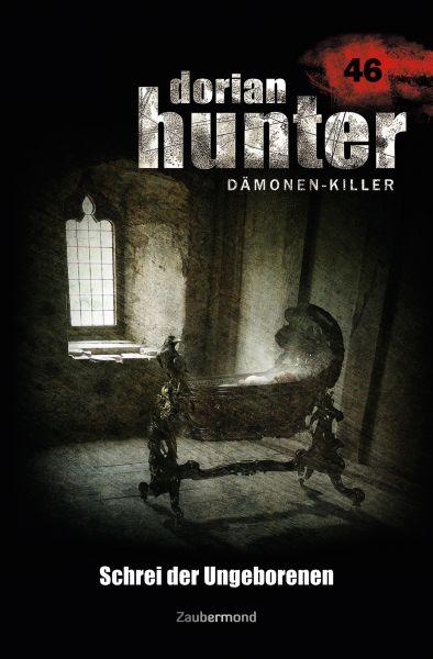 Dorian Hunter 46 – Schrei der Ungeborenen