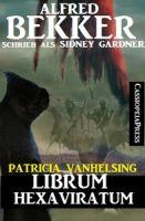 Patricia Vanhelsing: Sidney Gardner - Librum Hexaviratum