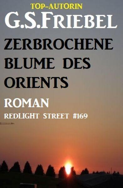 Zerbrochene Blume des Orients: Redlight Street #169