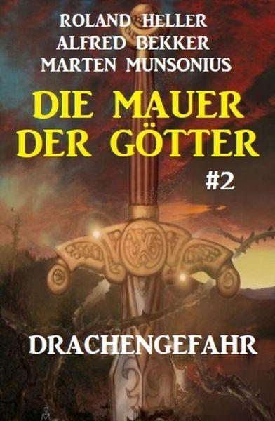 Die Mauer der Götter 2: Drachengefahr