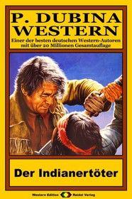 P. Dubina Western 77: Der Indianertöter