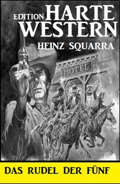 Das Rudel der Fünf: Harte Western Edition