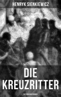 Die Kreuzritter: Historischer Roman