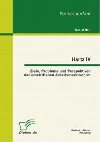 Hartz IV: Ziele, Probleme und Perspektiven der umstrittenen Arbeitsmarktreform