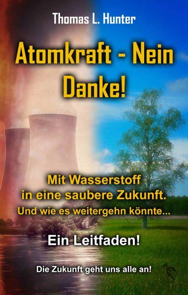 Atomkraft - Nein Danke! Solarkraft - Ja Bitte!