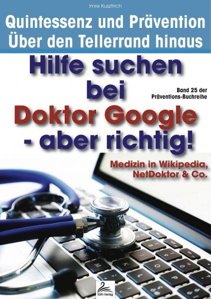 Hilfe suchen bei Doktor Google - aber richtig!