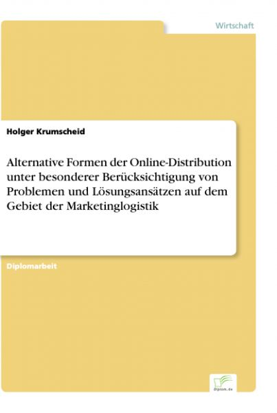 Alternative Formen der Online-Distribution unter besonderer Berücksichtigung von Problemen und Lösun