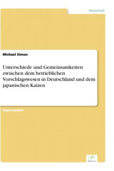 Unterschiede und Gemeinsamkeiten zwischen dem betrieblichen Vorschlagswesen in Deutschland und dem j