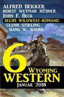 6 Wyoming Western Januar 2018 - Sechs Wildwest-Romane