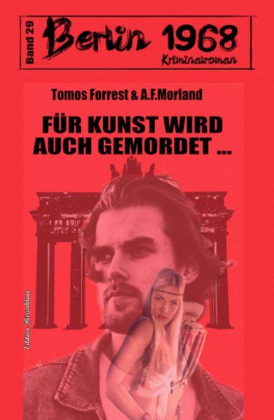 Für Kunst kann wird auch gemordet Berlin 1968 Kriminalroman Band 29
