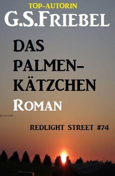 Das Palmenkätzchen: Redlight Street #74
