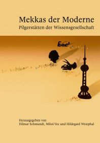 Mekkas der Moderne - Pilgerstätten der Wissensgesellschaft