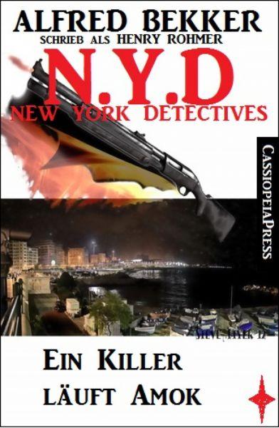 Henry Rohmer N.Y.D. - Ein Killer läuft Amok (New York Detectives)