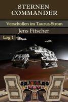 Verschollen im Taurus-Strom (STERNEN COMMANDER 1)