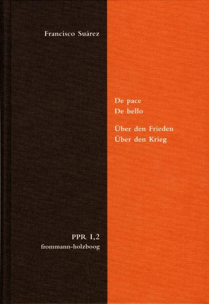 De pace. De bello. Über den Frieden. Über den Krieg