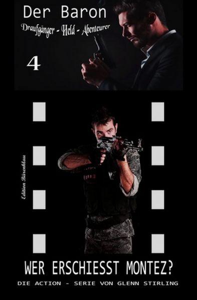 Der Baron #4: Wer erschießt Montez?