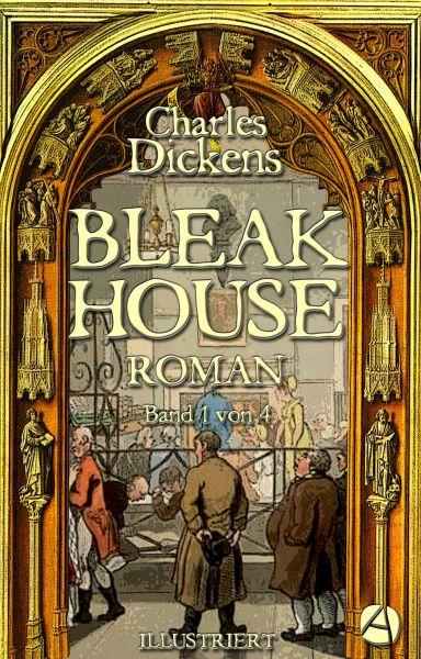 Bleak House. Roman. Band 1 von 4
