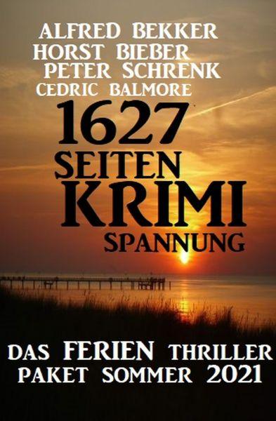 1627 Seiten Krimi Spannung: Das Ferien Thriller Paket Sommer 2021