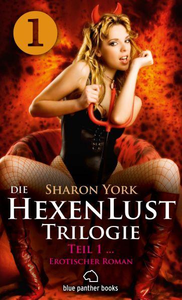 Die HexenLust Trilogie   Band 1   Erotischer Roman