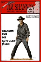 Jim Shannon #11: Shannon und die Kopfgeldjäger