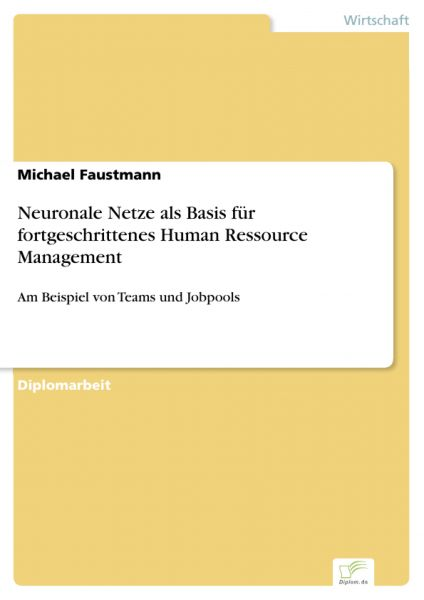 Neuronale Netze als Basis für fortgeschrittenes Human Ressource Management