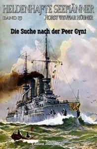 HELDENHAFTE SEEMÄNNER #15: Die Suche nach der PEER GYNT