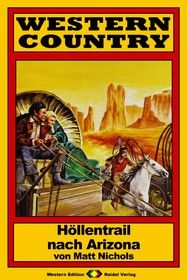 WESTERN COUNTRY 137: Höllentrail nach Arizona