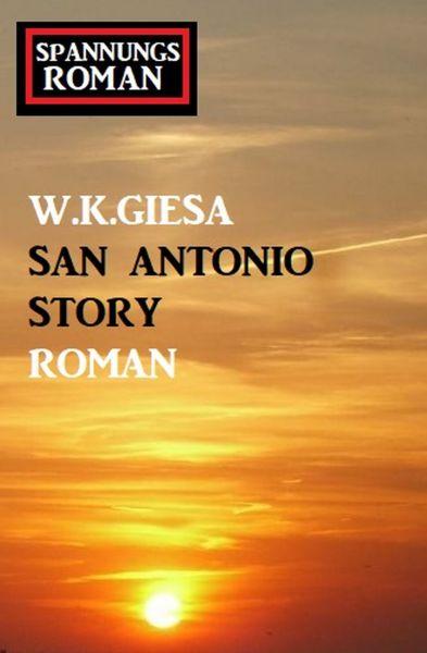 San Antonio Story: Spannungsroman