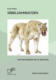 Säbelzahnkatzen: Von Machairodus bis zu Smilodon