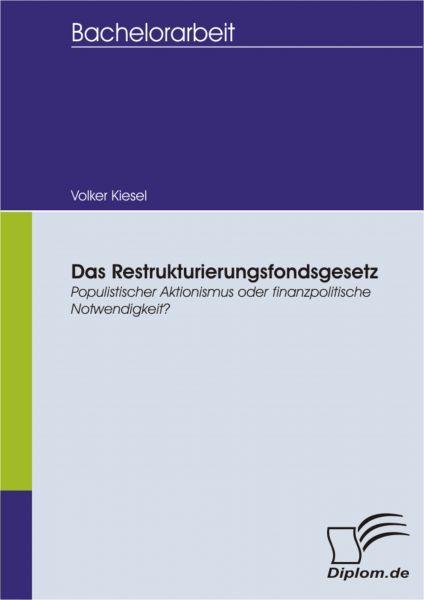 Das Restrukturierungsfondsgesetz - Populistischer Aktionismus oder finanzpolitische Notwendigkeit?