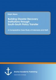 Building Disaster Recovery Institutions through South-South Policy Transfer: A Comparative Case Stud