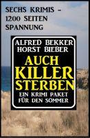 Auch Killer sterben: Ein Krimi Paket für den Sommer