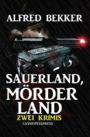Sauerland, Mörderland: Zwei Krimis