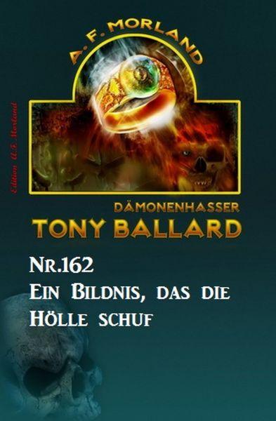 Ein Bildnis, das die Hölle schuf Tony Ballard Nr. 162