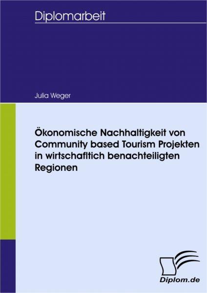 Ökonomische Nachhaltigkeit von Community based Tourism Projekten in wirtschafltich benachteiligten R