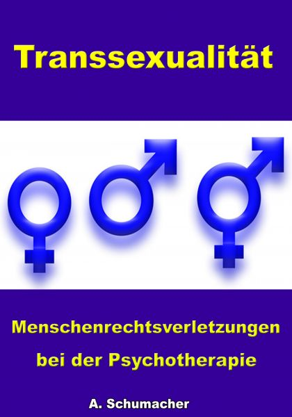 Transsexualität - Menschenrechtsverletzungen bei der Psychotherapie