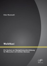 WalkNavi – Ein System zur Navigationsunterstützung für Menschen mit leichter Demenz